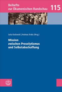 Mission Zwischen Proselytismus Und Selbstabschaffung