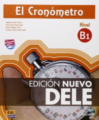 El cronometro / The Timer: Manual de preparacion del DELE . Nivel B1 Inicial / DELE Exam Preparation
