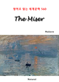 The Miser (영어로 읽는 세계문학 560)