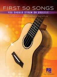 [해외]First 50 Songs You Should Strum on Ukulele (Paperback)