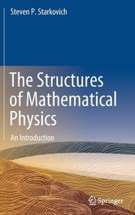 [해외]The Structures of Mathematical Physics
