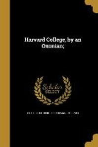 [해외]Harvard College, by an Oxonian; (Paperback)
