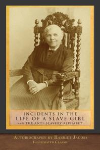 [해외]Incidents in the Life of a Slave Girl and The Anti-Slavery Alphabet (Paperback)