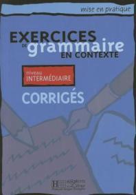 Exercices de grammaire en contexte, niveau intermediaire (Corriges)