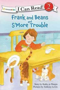Frank and Beans and S'more Trouble  : I Can Read/Frank & Beans Series