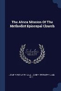 The Africa Mission of the Methodist Episcopal Church