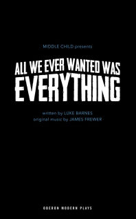 All We Ever Wanted Was Everything