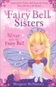 Silver and the Fairy Ball