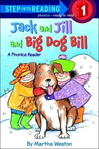 Step Into Reading (Step1):Jack and Jill and Big Dog Bill