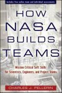 [보유]How NASA Builds Teams : Mission Critical Soft-Skills for Scientists, Engineers, Project Teams, and T (Trade Clot)