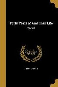 [해외]Forty Years of American Life; Volume 1 (Paperback)