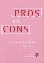 PROS AND CONS(A DEBATER S HANDBOOK)(18TH EDITION)
