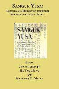 Samguk Yusa : Legends and History of the Three Kingdoms of Ancient Korea
