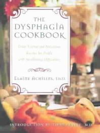 Dysphagia Cookbook : Great Tasting and Nutritious Recipes for People With Swallowing Difficulties
