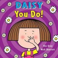 Daisy: You Do!
