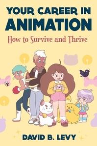 [해외]Your Career in Animation (2nd Edition)