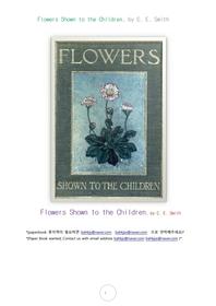 어린이에게보여주는 식물의 꽃들.Flowers Shown to the Children, by C. E. Smith