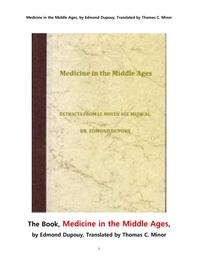 유럽중세시대의 의학에 대한 책.The Book,Medicine in the Middle Ages, by Edmond Dupouy, Translated by