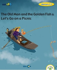 The Old Man and the Golden Fish & Let's Go on a Picnic(Level 1)(EBS초목달)(CD1장포함)(Mercury(머큐리