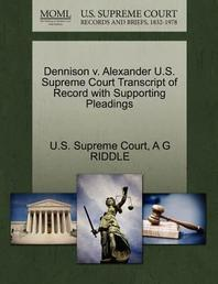 Dennison V. Alexander U.S. Supreme Court Transcript of Record with Supporting Pleadings