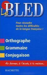 Le Bled : Orthographe Grammaire Conjugaison  (정)/새책수준/  ☞ 서고위치:Oi-03   *[구매하시면 품절 표기 됩니다]