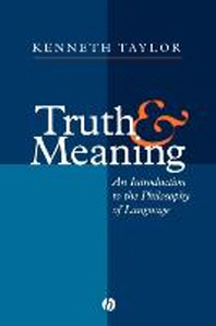 Truth and Meaning : An Introduction to the Philosophy of Language