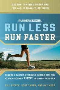 Runner's World Run Less, Run Faster : Become a Faster, Stronger Runner With the Revolutionary First