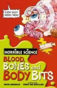 BLOOD BONES AND BODY BITS(HORRIBLE SCIENCE