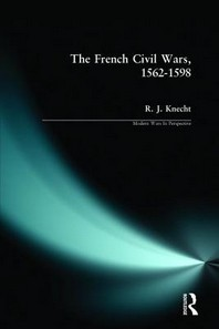 The French Civil Wars, 1562-1598