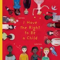 [해외]I Have the Right to Be a Child