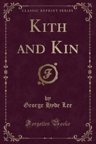 Kith and Kin (Classic Reprint)