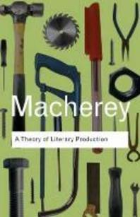 A Theory of Literary Production (Revised)