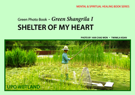 Green Photo Book-Green Shangrila I - SHELTER OF MY HEART
