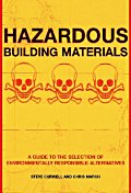 Hazardous Building Materials : a Guide to the Selection of Alter, 2/E.