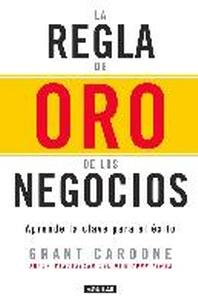 [해외]La Regla de Oro de Los Negocios - Aprende La Clave del Exito / The 10x Rule (Paperback)