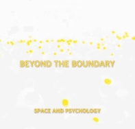 Beyond the boundary 'SPACE AND PSYCHOLOGY'