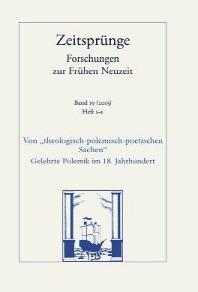 'Theologisch-Polemisch-Poetische. Sachen'. Gelehrte Polemik Im 18. Jahrhundert