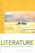 Literature 4/E : an Introduction to Fiction, Poetry, and Drama