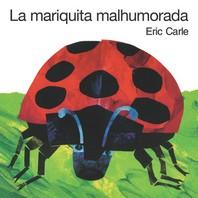 [해외]La Mariquita Malhumorada = The Grouchy Ladybug