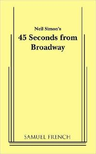 45 Seconds from Broadway (Neil Simon)
