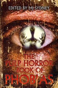 The Pulp Horror Book of Phobias
