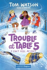 [해외]Trouble at Table 5 #4 (Hardcover)