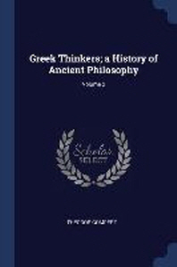 Greek Thinkers; A History of Ancient Philosophy; Volume 2