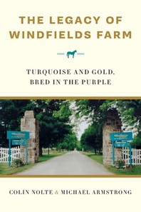 The Legacy of Windfields Farm