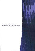 ARCHICAD 12 FOR BEGINNERS