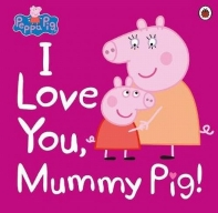 Peppa Pig I Love You, Mummy Pig