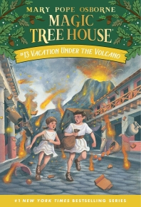 Magic Tree House #13: Vacation Under the Volcano