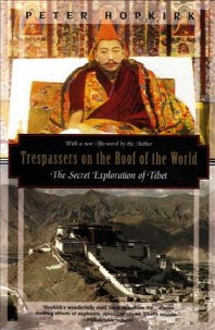 Trespassers on the Roof of the World : The Secret Exploration of Tibet