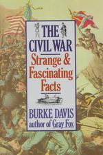 Civil War : Strange and Fascinating Facts