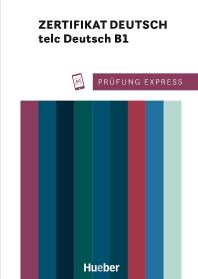 Pruefung Express - Zertifikat Deutsch - telc Deutsch B1. ?bungsbuch mit Audios Online